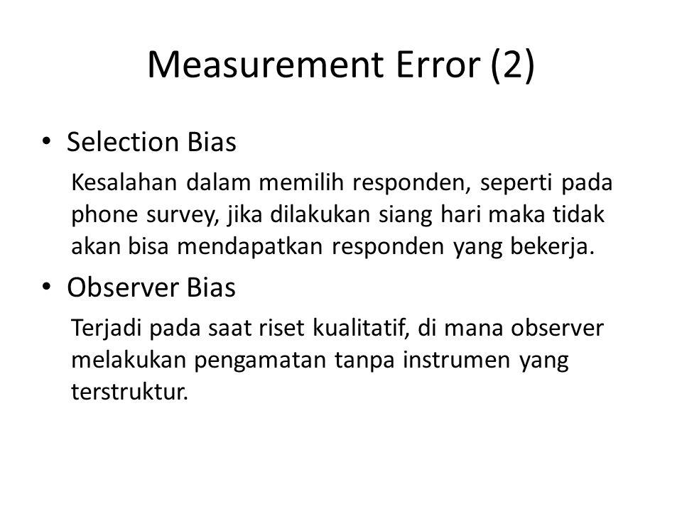 Measurement Error (2) Selection Bias Observer Bias