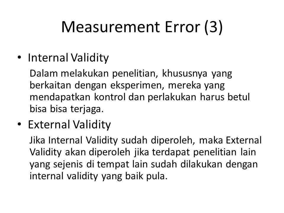 Measurement Error (3) Internal Validity External Validity