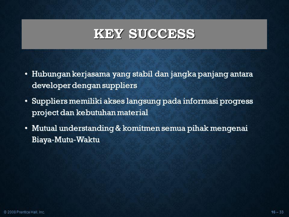 KEY SUCCESS Hubungan kerjasama yang stabil dan jangka panjang antara developer dengan suppliers.