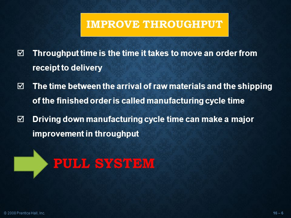 PULL SYSTEM Improve Throughput