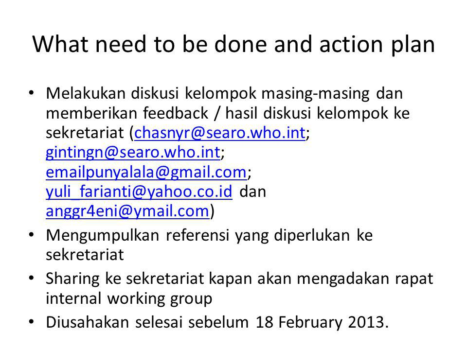 What need to be done and action plan