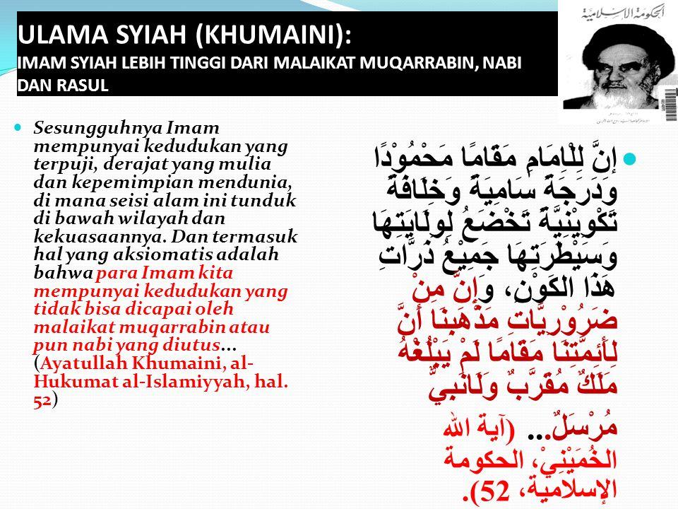 ULAMA SYIAH (KHUMAINI): IMAM SYIAH LEBIH TINGGI DARI MALAIKAT MUQARRABIN, NABI DAN RASUL