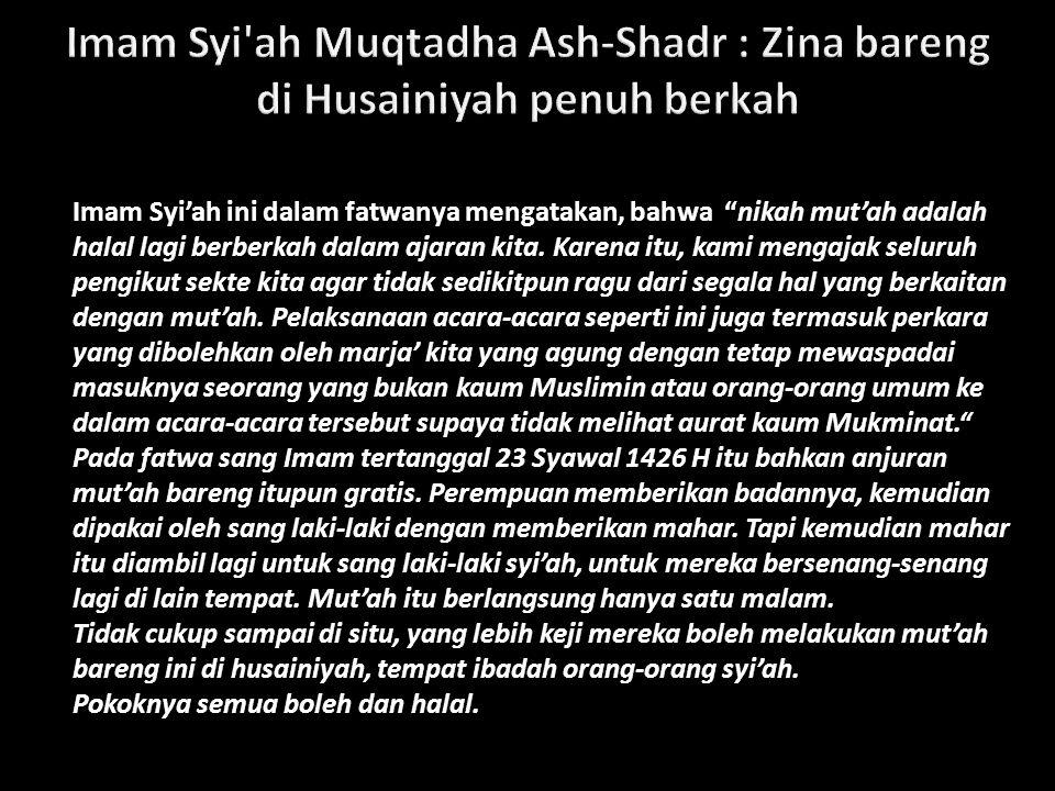 Imam Syi ah Muqtadha Ash-Shadr : Zina bareng di Husainiyah penuh berkah