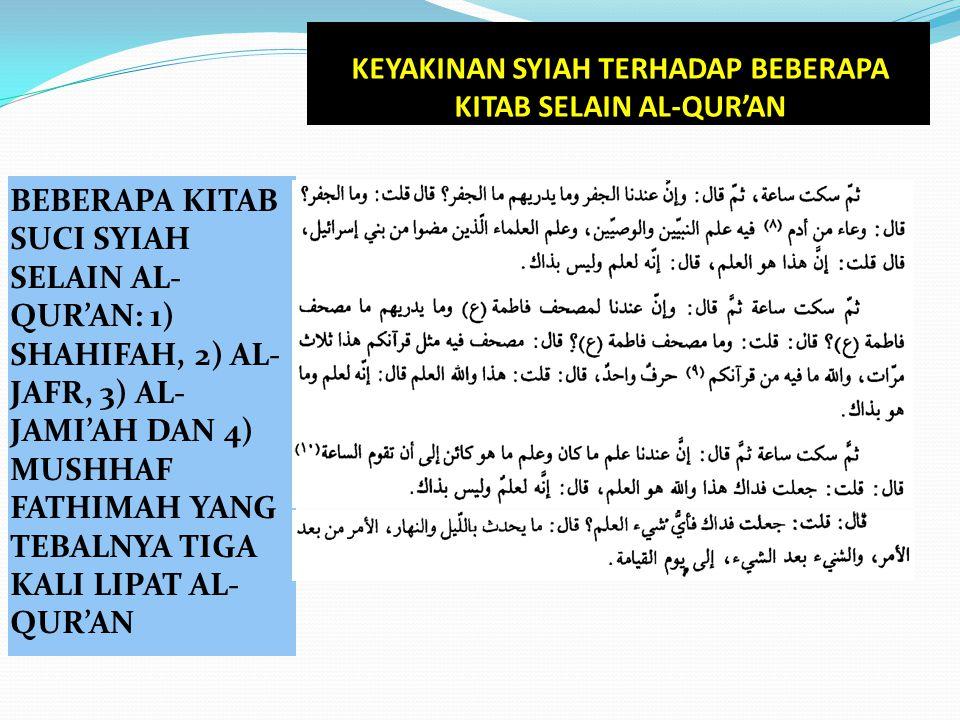 KEYAKINAN SYIAH TERHADAP BEBERAPA KITAB SELAIN AL-QUR'AN