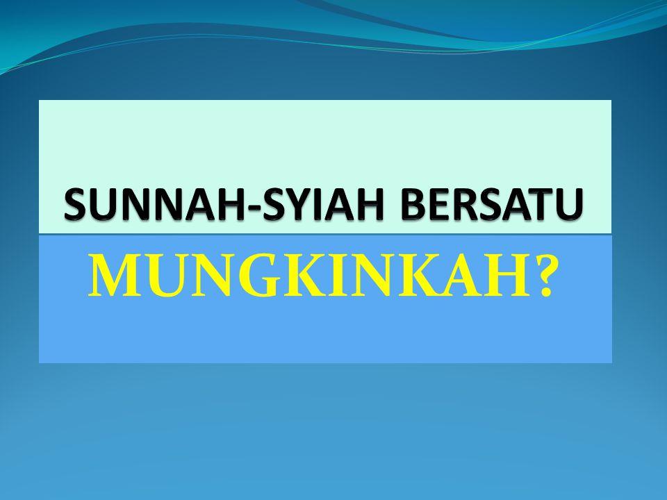 SUNNAH-SYIAH BERSATU MUNGKINKAH