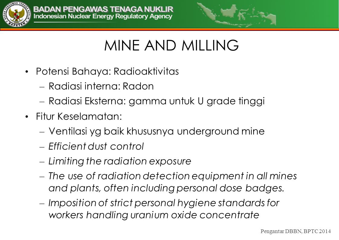 MINE AND MILLING Potensi Bahaya: Radioaktivitas Radiasi interna: Radon