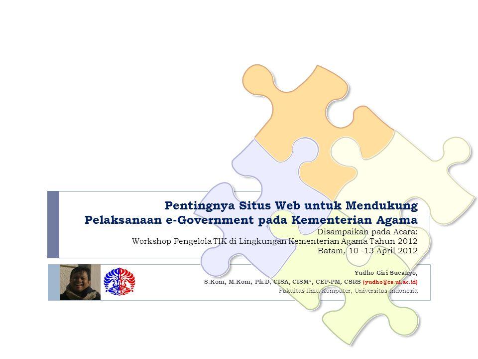 Pentingnya Situs Web untuk Mendukung Pelaksanaan e-Government pada Kementerian Agama Disampaikan pada Acara: Workshop Pengelola TIK di Lingkungan Kementerian Agama Tahun 2012 Batam, 10 -13 April 2012