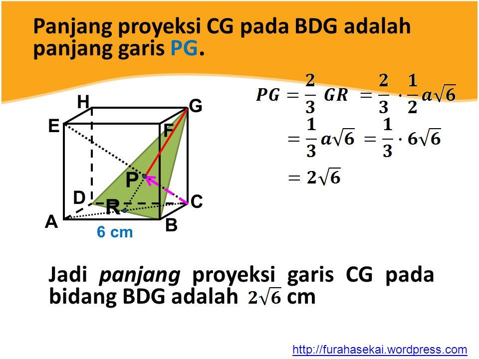 Panjang proyeksi CG pada BDG adalah panjang garis PG.