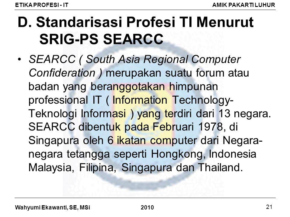 D. Standarisasi Profesi TI Menurut SRIG-PS SEARCC