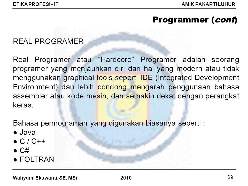 Programmer (cont) REAL PROGRAMER
