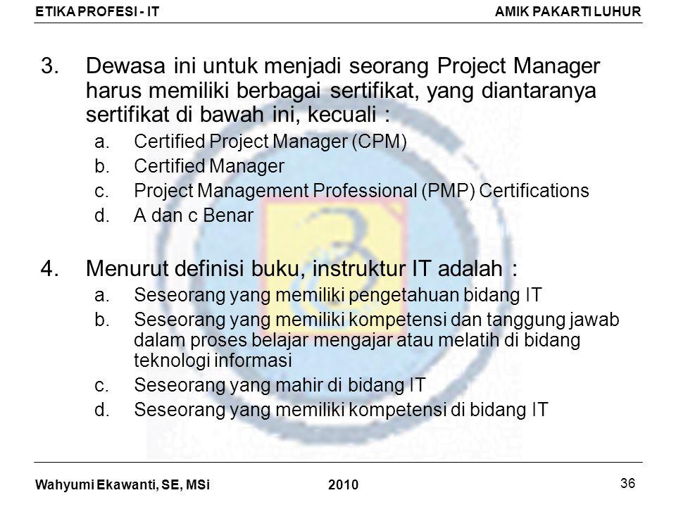 Menurut definisi buku, instruktur IT adalah :