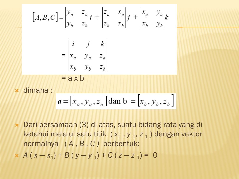 = a x b dimana :