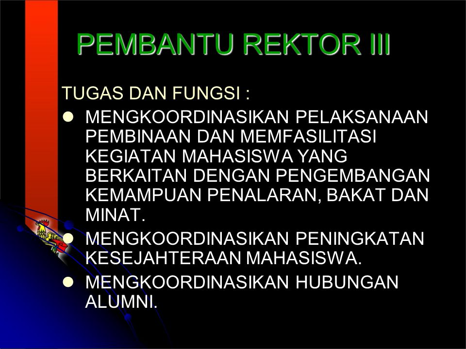 PEMBANTU REKTOR III TUGAS DAN FUNGSI :