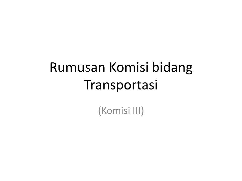 Rumusan Komisi bidang Transportasi