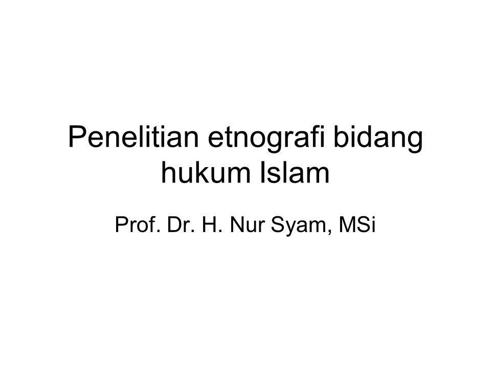 Penelitian etnografi bidang hukum Islam