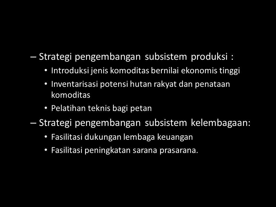 Strategi pengembangan subsistem produksi :