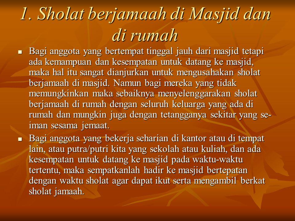 1. Sholat berjamaah di Masjid dan di rumah