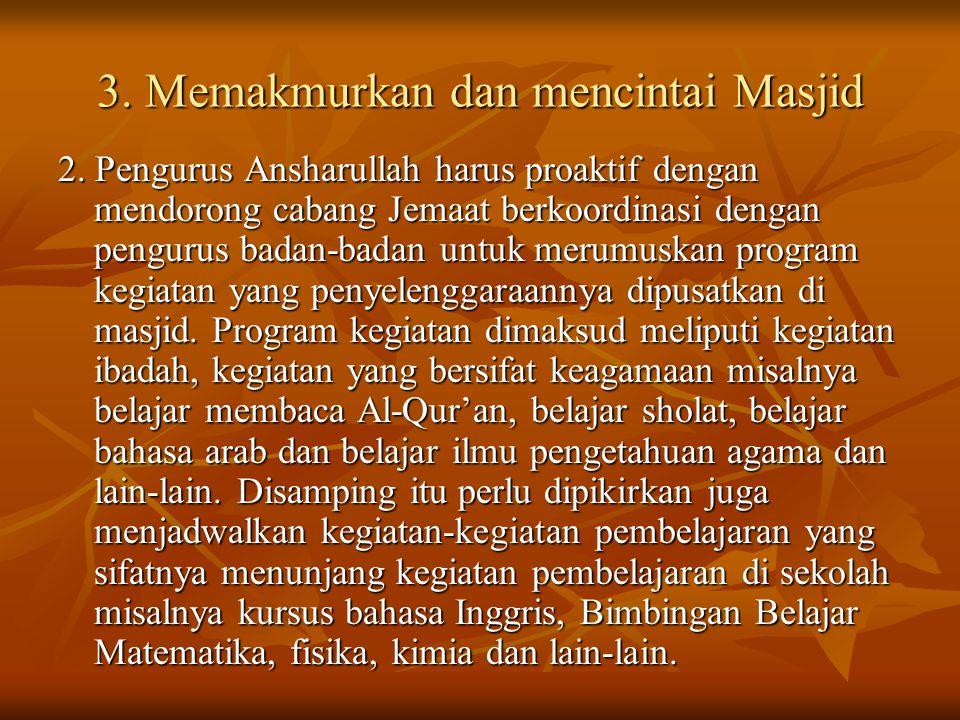3. Memakmurkan dan mencintai Masjid