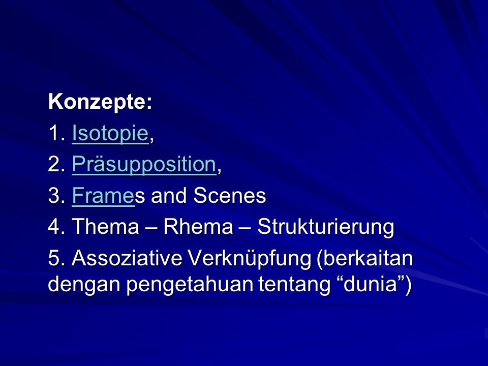 Konzepte: 1. Isotopie, 2. Präsupposition, 3. Frames and Scenes. 4. Thema – Rhema – Strukturierung.