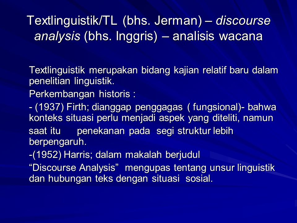 Textlinguistik/TL (bhs. Jerman) – discourse analysis (bhs