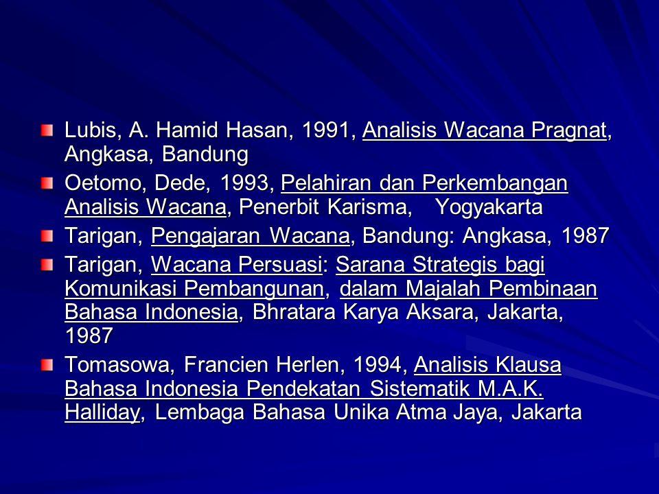Lubis, A. Hamid Hasan, 1991, Analisis Wacana Pragnat, Angkasa, Bandung