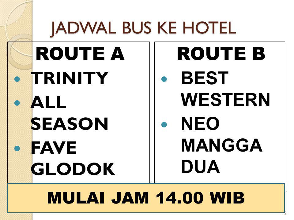 ROUTE A TRINITY ALL SEASON FAVE GLODOK ROUTE B BEST WESTERN
