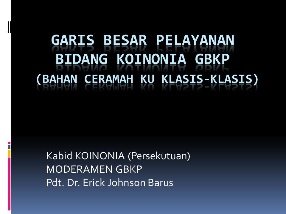 Garis Besar Pelayanan Bidang Koinonia GBKP (Bahan Ceramah ku Klasis-klasis)