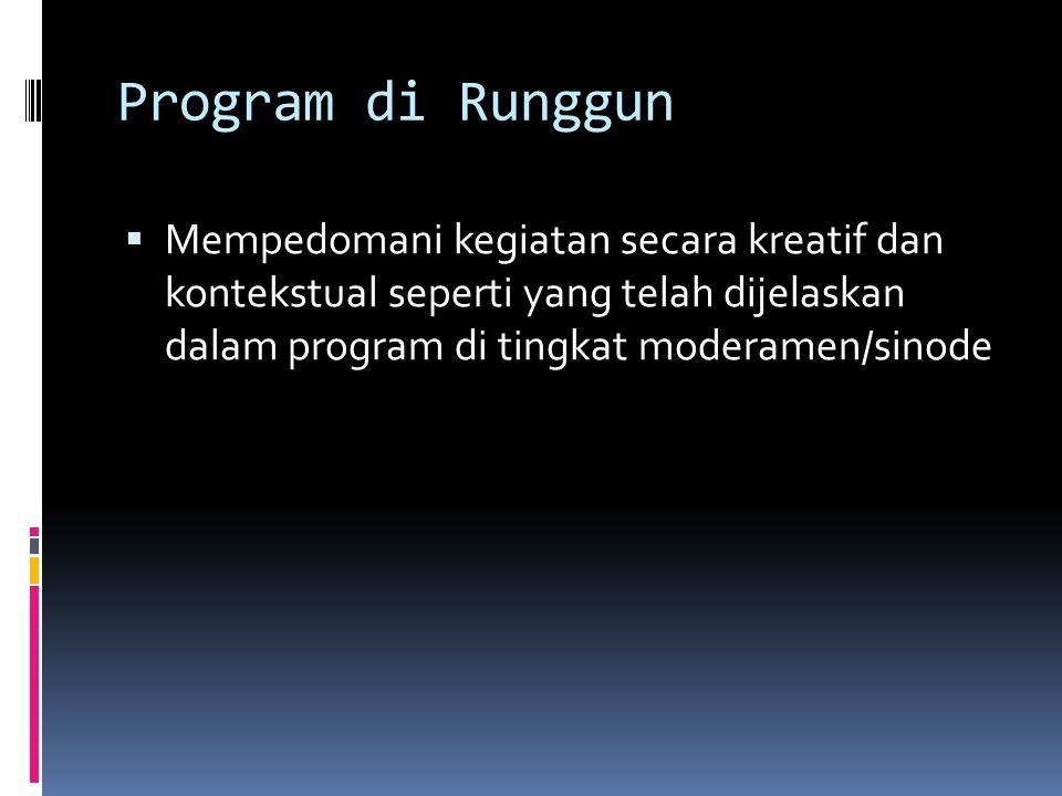 Program di Runggun Mempedomani kegiatan secara kreatif dan kontekstual seperti yang telah dijelaskan dalam program di tingkat moderamen/sinode.