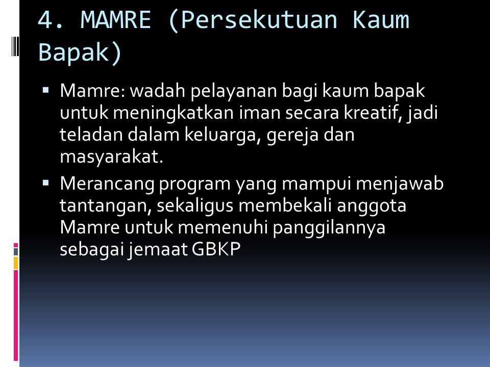 4. MAMRE (Persekutuan Kaum Bapak)
