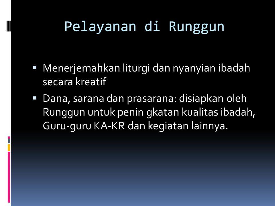Pelayanan di Runggun Menerjemahkan liturgi dan nyanyian ibadah secara kreatif.