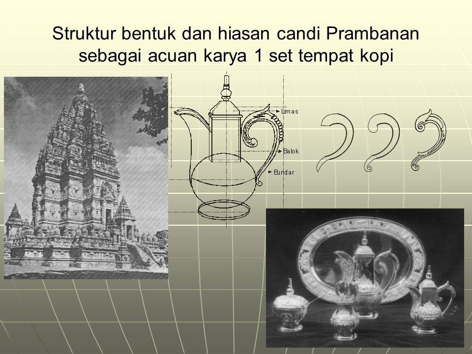 Struktur bentuk dan hiasan candi Prambanan sebagai acuan karya 1 set tempat kopi