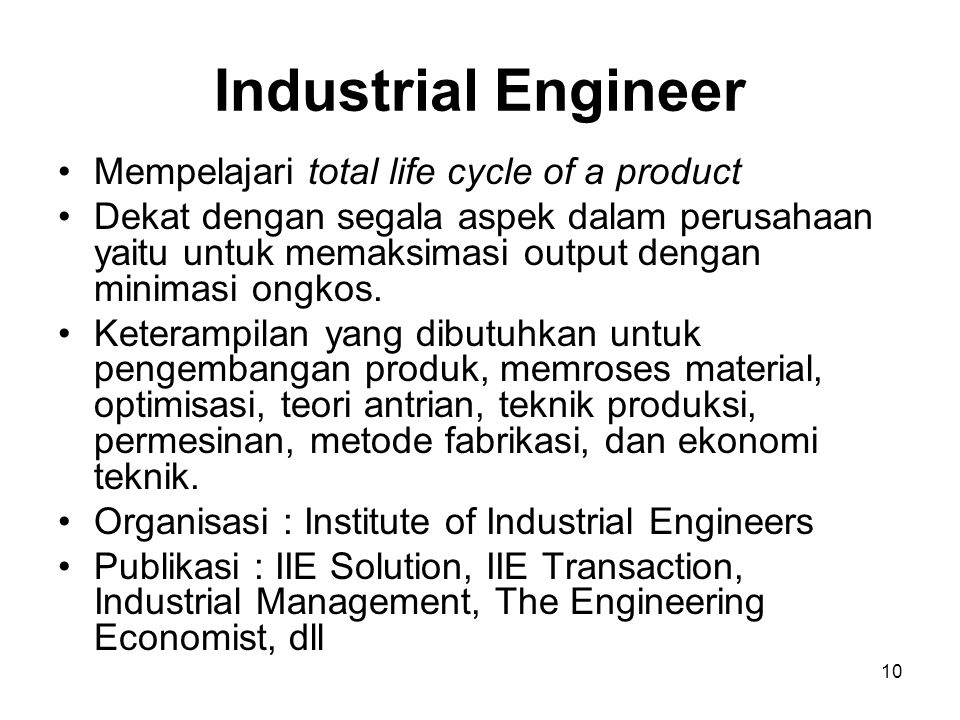 Industrial Engineer Mempelajari total life cycle of a product