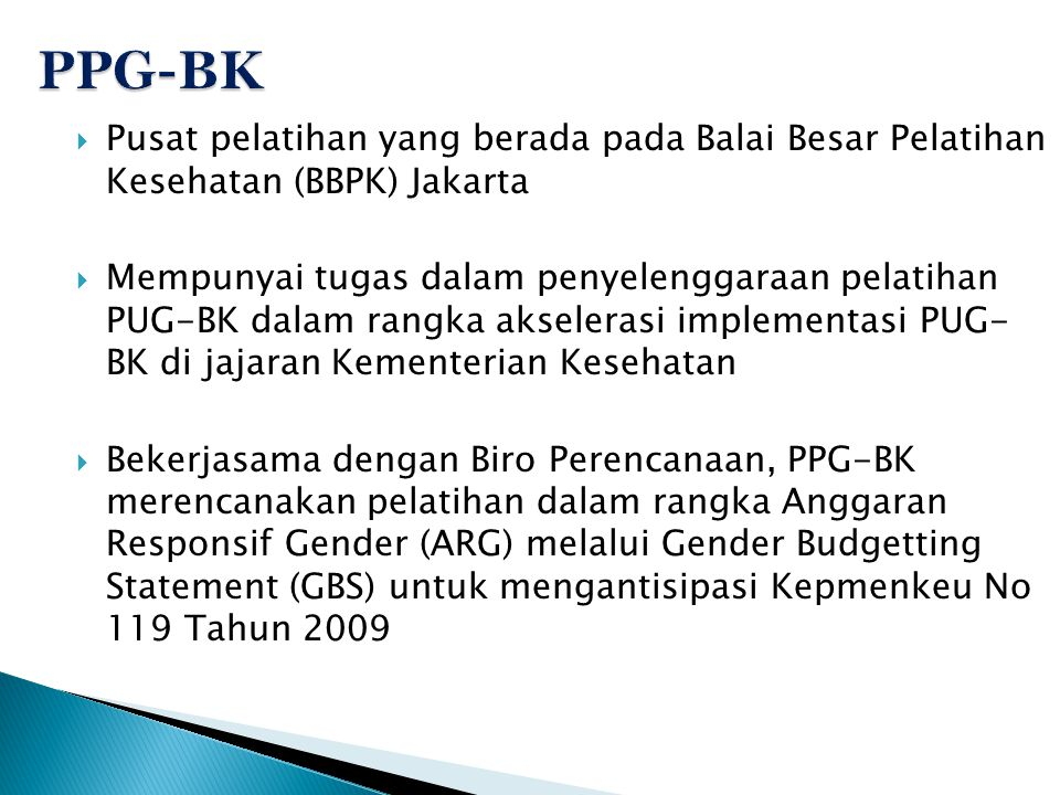 PPG-BK Pusat pelatihan yang berada pada Balai Besar Pelatihan Kesehatan (BBPK) Jakarta.