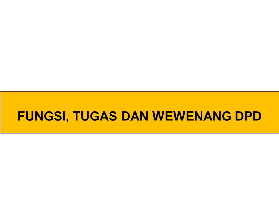 FUNGSI, TUGAS DAN WEWENANG DPD