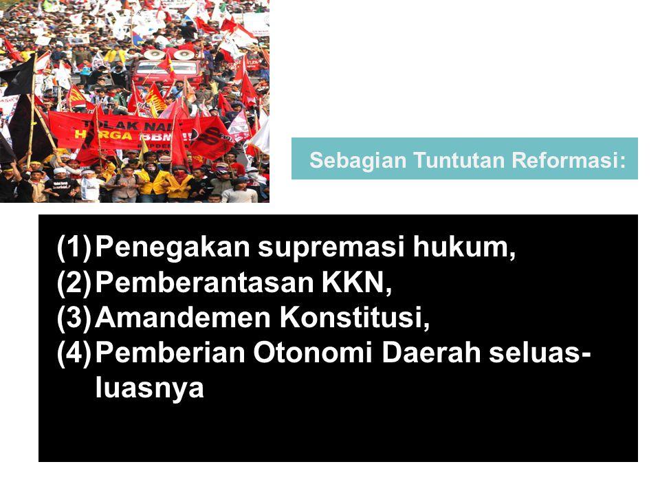 Penegakan supremasi hukum, Pemberantasan KKN, Amandemen Konstitusi,