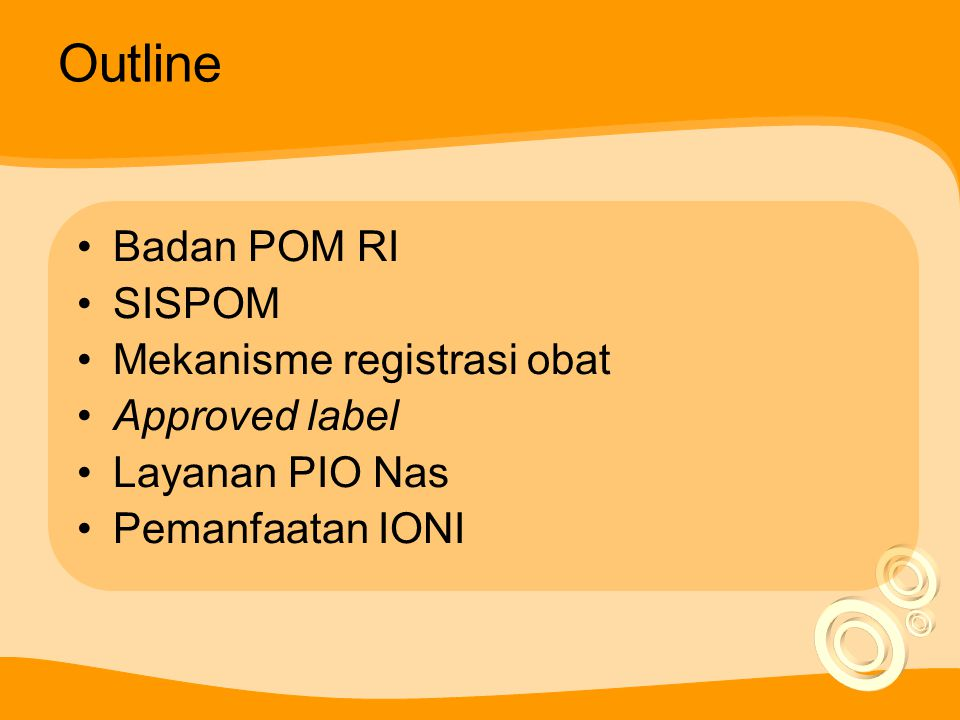Outline Badan POM RI SISPOM Mekanisme registrasi obat Approved label