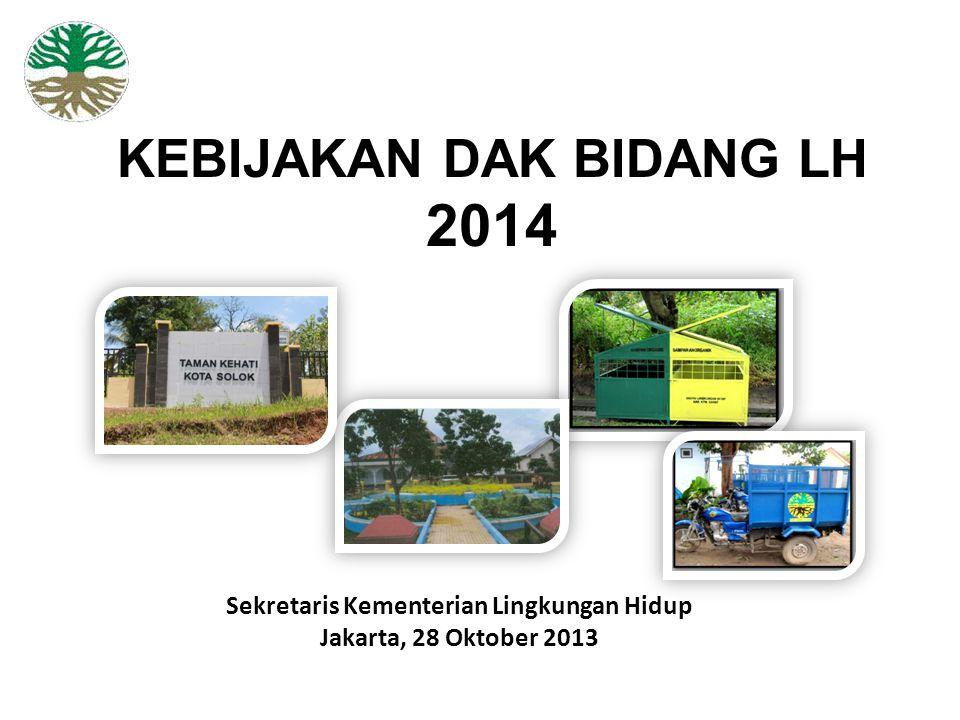 KEBIJAKAN DAK BIDANG LH 2014