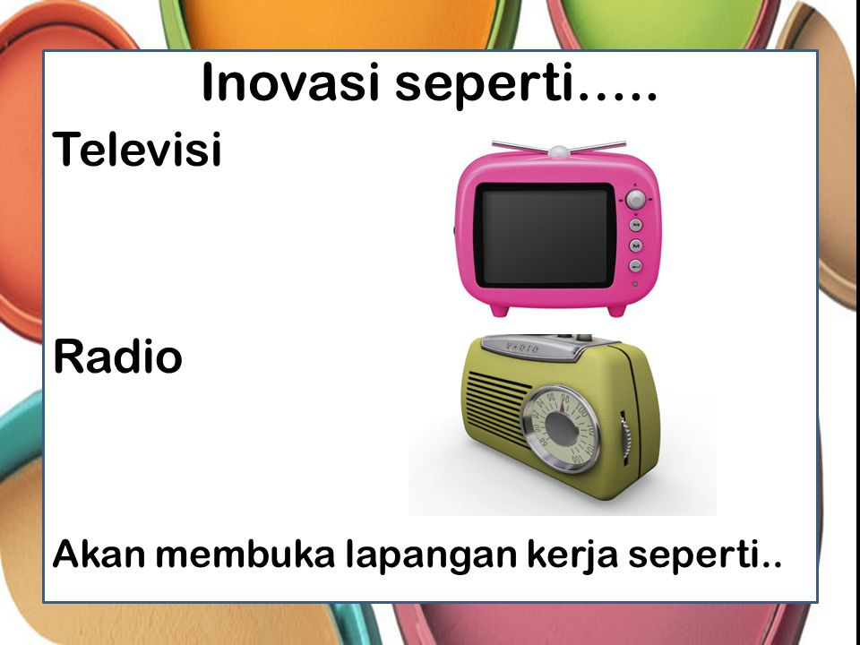 Inovasi seperti….. Televisi Radio
