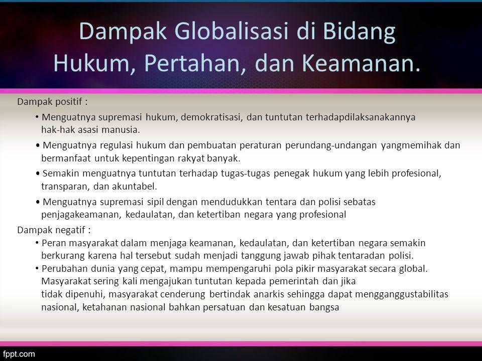 Dampak Globalisasi di Bidang Hukum, Pertahan, dan Keamanan.