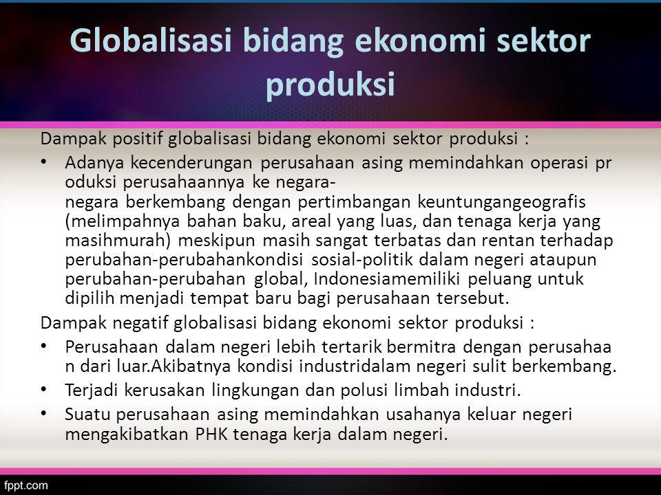 Globalisasi bidang ekonomi sektor produksi