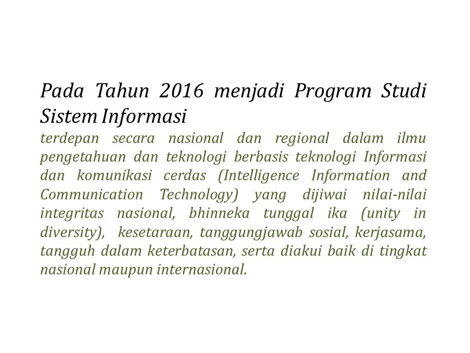 Pada Tahun 2016 menjadi Program Studi Sistem Informasi
