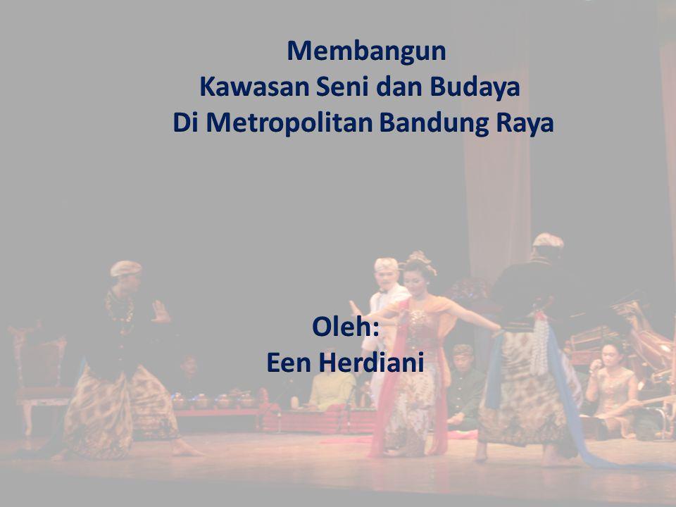 Kawasan Seni dan Budaya Di Metropolitan Bandung Raya