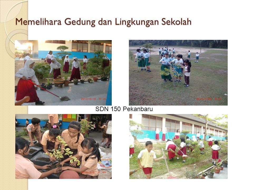 Memelihara Gedung dan Lingkungan Sekolah