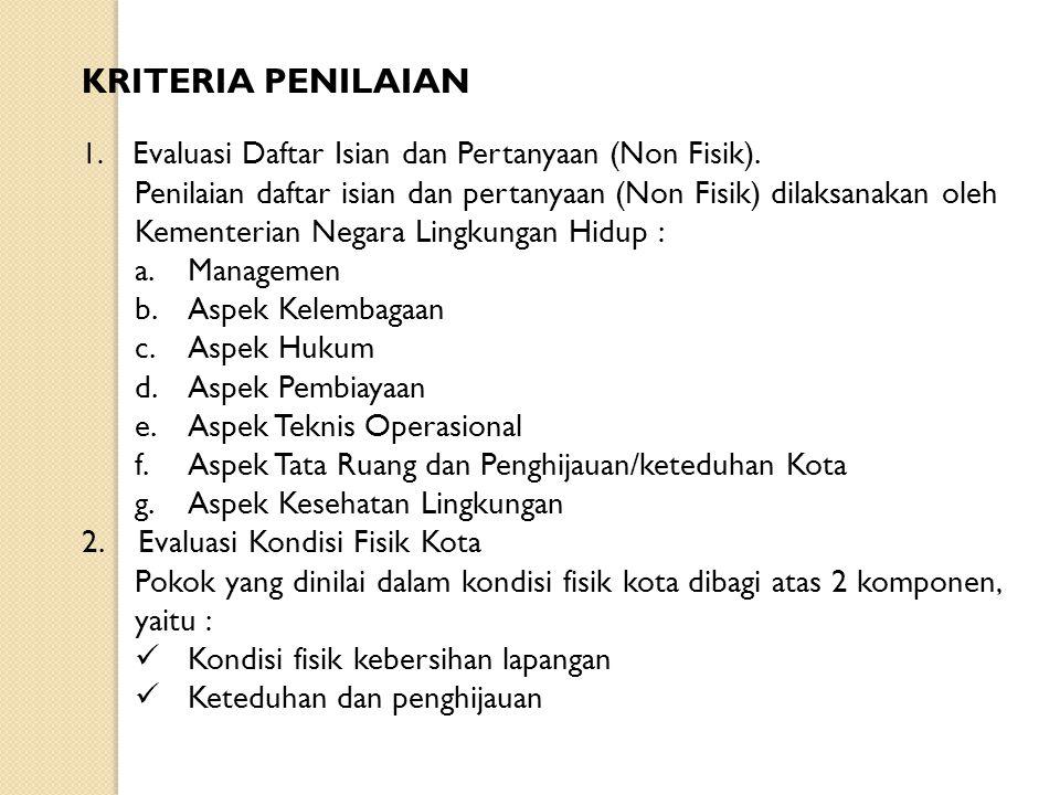 KRITERIA PENILAIAN 1. Evaluasi Daftar Isian dan Pertanyaan (Non Fisik).