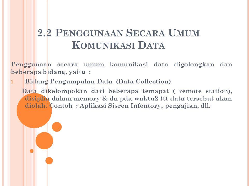 2.2 Penggunaan Secara Umum Komunikasi Data
