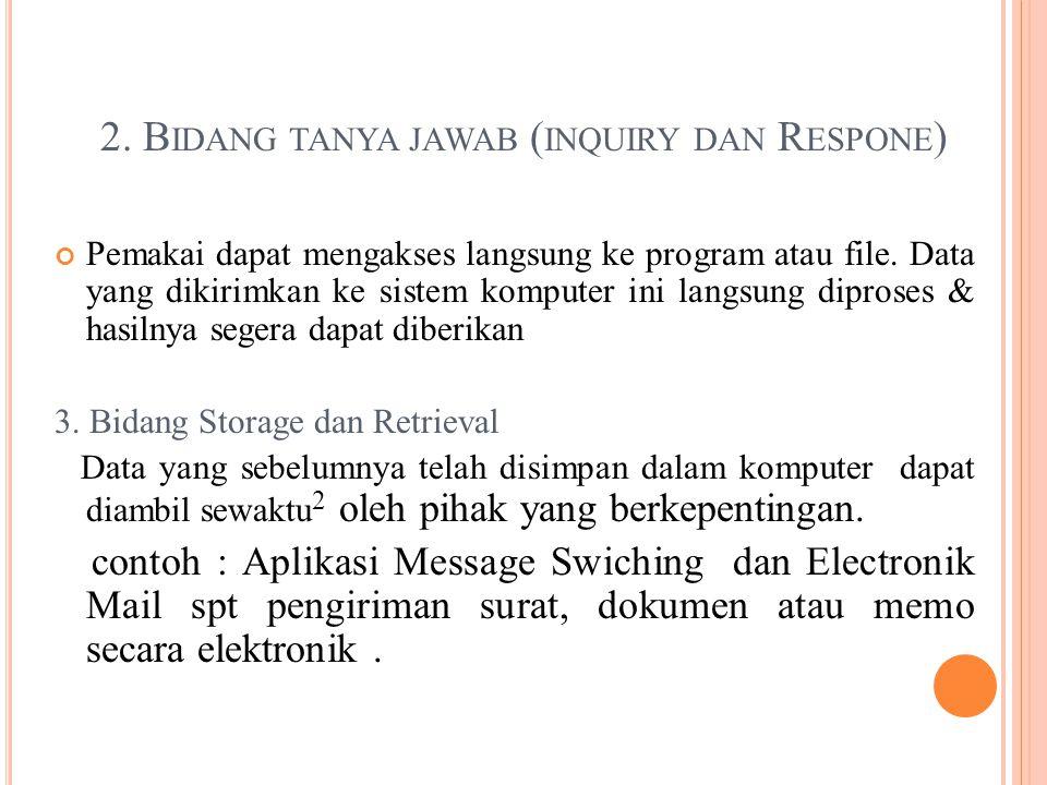 2. Bidang tanya jawab (inquiry dan Respone)