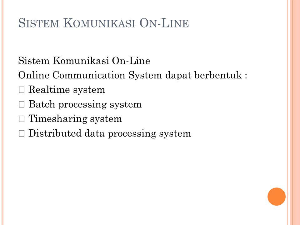 Sistem Komunikasi On-Line