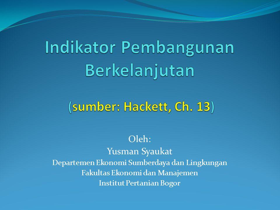 Indikator Pembangunan Berkelanjutan (sumber: Hackett, Ch. 13)