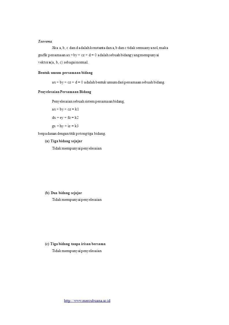 Teorema Jika a, b, c dan d adalah konstanta dan a, b dan c tidak semuanya nol, maka.