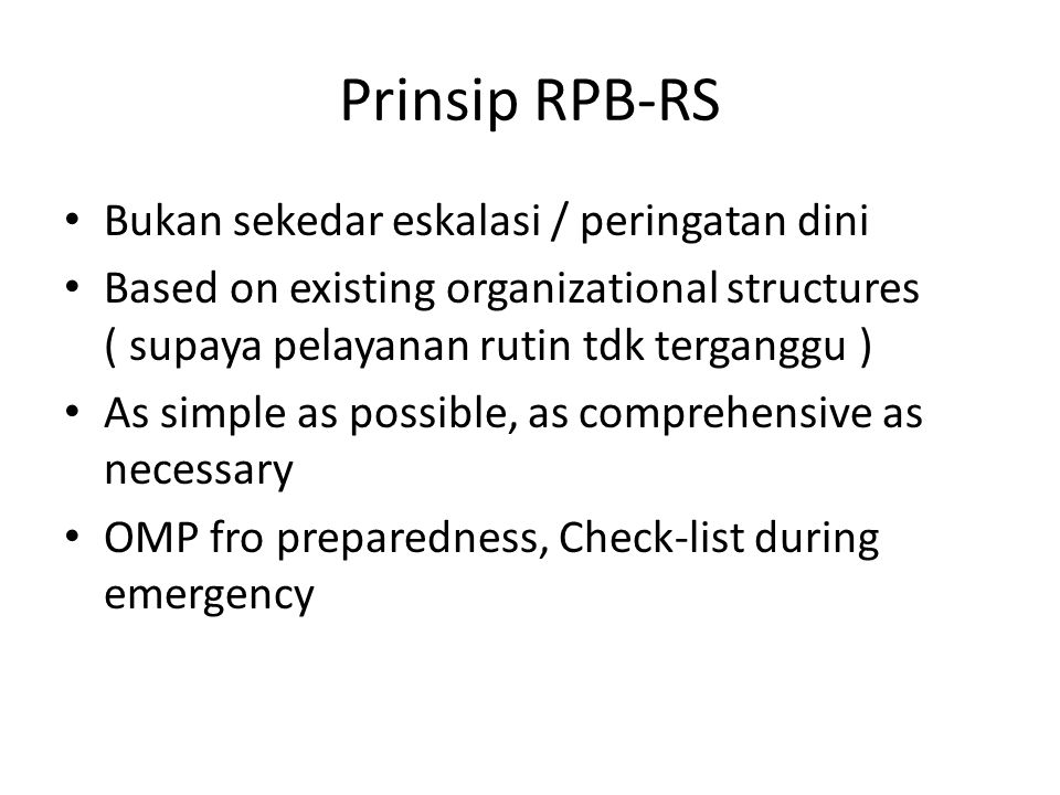 Prinsip RPB-RS Bukan sekedar eskalasi / peringatan dini